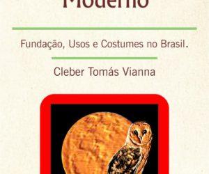 Rito Francês ou Moderno. Fundação, Uso e Costumes no Brasil.